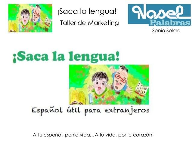 Taller marketing ¡Saca la lengua!