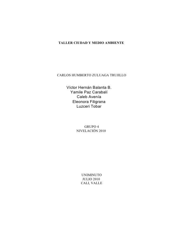 TALLER CIUDAD Y MEDIO AMBIENTE     CARLOS HUMBERTO ZULUAGA TRUJILLO       Víctor Hernán Balanta B.       Yamile Paz Caraba...