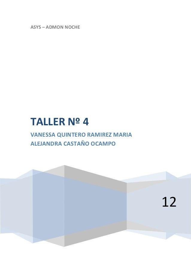 ASYS – ADMON NOCHETALLER Nº 4VANESSA QUINTERO RAMIREZ MARIAALEJANDRA CASTAÑO OCAMPO                                 12