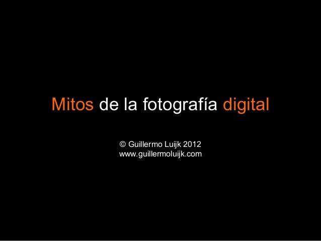 Mitos de la fotografía digital         © Guillermo Luijk 2012         www.guillermoluijk.com
