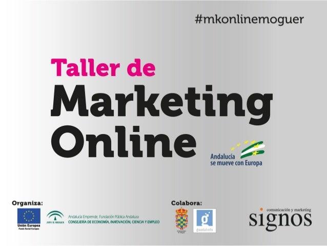 #mkonlinemoguer Taller de Marketing Online para empresarios.