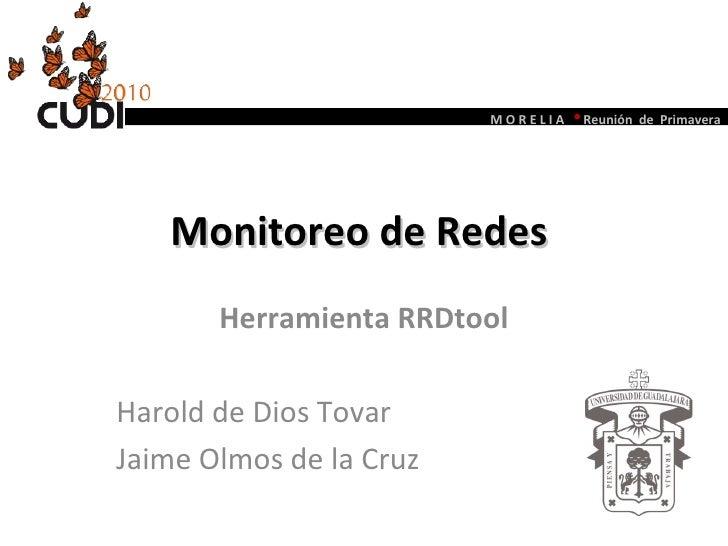 Monitoreo de Redes  Herramienta RRDtool Harold de Dios Tovar  Jaime Olmos de la Cruz