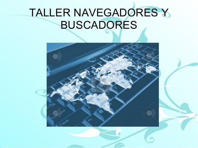 TALLER NAVEGADORES Y BUSCADORES