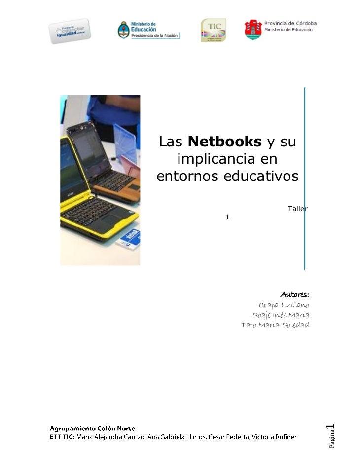 Las Netbooks y su   implicancia enentornos educativos                          Taller         1                        Aut...