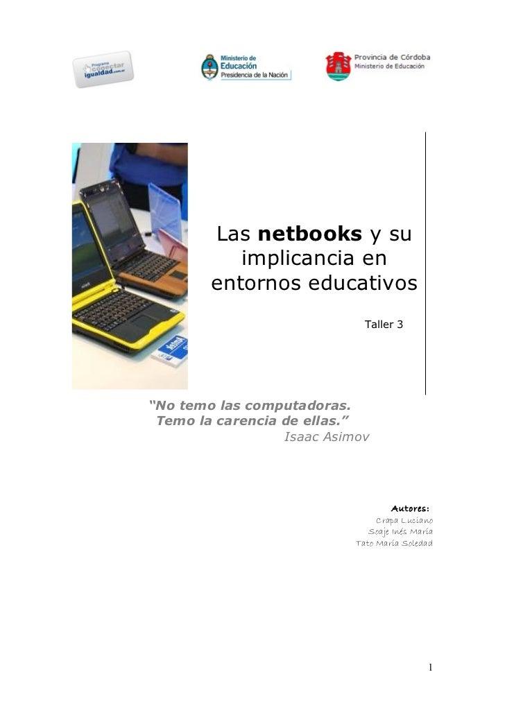 """Las netbooks y su           implicancia en        entornos educativos                              Taller 3""""No temo las co..."""