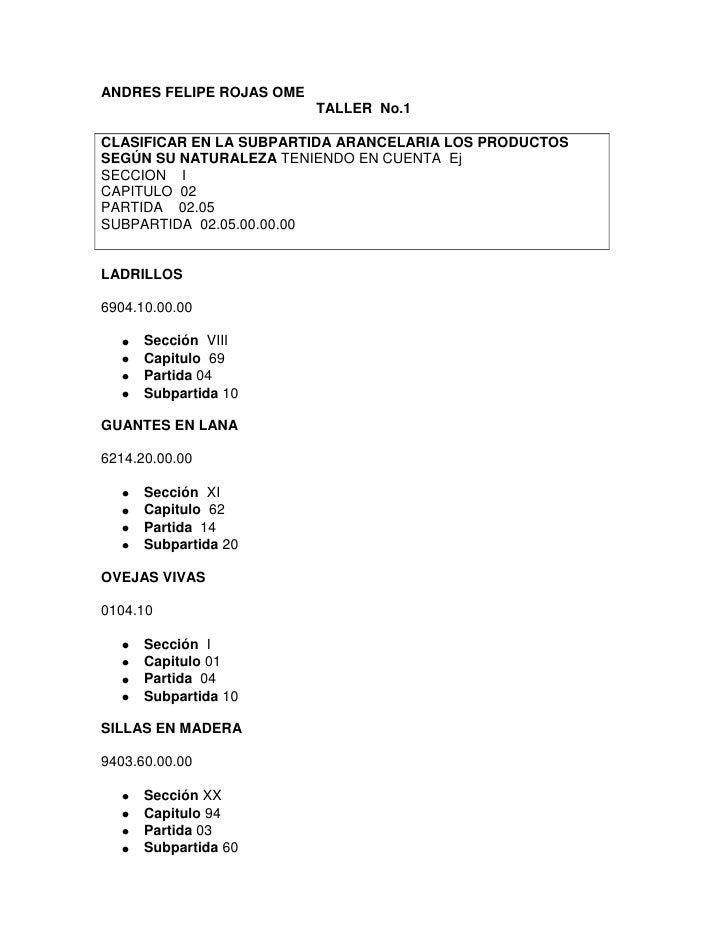 ANDRES FELIPE ROJAS OME<br />TALLER  No.1<br />CLASIFICAR EN LA SUBPARTIDA ARANCELARIA LOS PRODUCTOS SEGÚN SU NATURALEZA T...