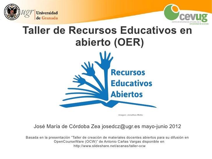 Taller de Recursos Educativos en           abierto (OER)                                                       imagen: Jon...