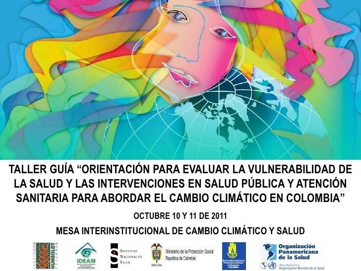"""TALLER GUÍA """"ORIENTACIÓN PARA EVALUAR LA VULNERABILIDAD DE LA SALUD Y LAS INTERVENCIONES EN SALUD PÚBLICA Y ATENCIÓN SANIT..."""