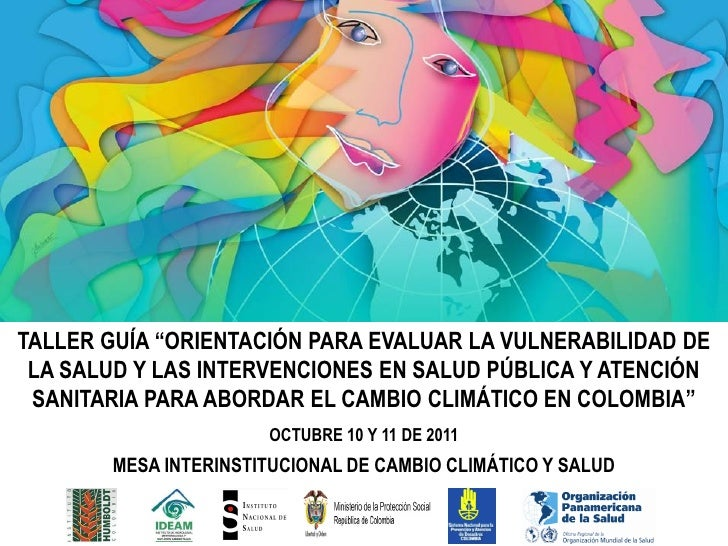Taller orientación para evaluar la vulnerabilidad de la salud y las intervenciones en salud pública y atención sanitaria para abordar el cambio climático en Colombia
