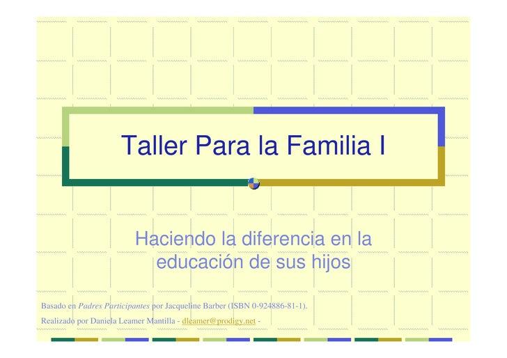 Taller Para la Familia I                             Haciendo la diferencia en la                             educación de...