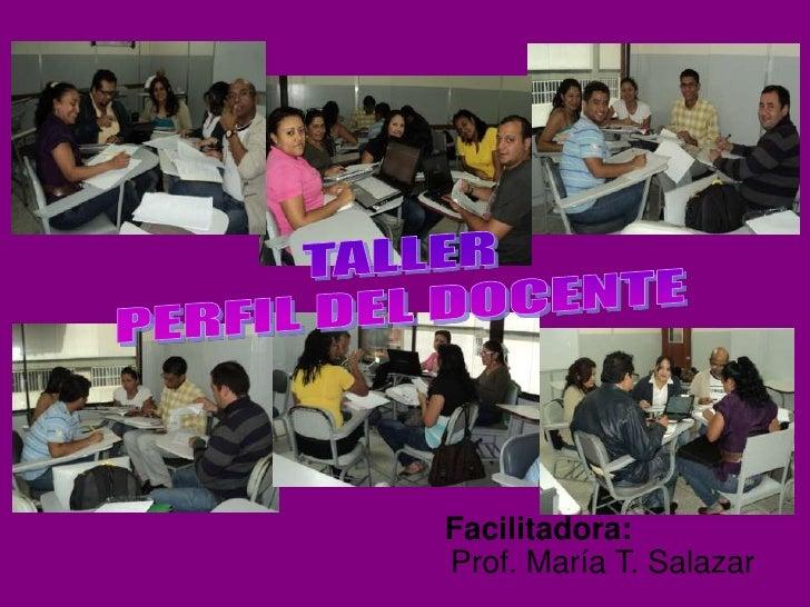 Facilitadora:Prof. María T. Salazar