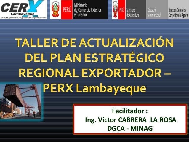 Facilitador : Ing. Víctor CABRERA LA ROSA DGCA - MINAG
