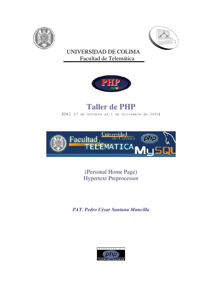 UNIVERSIDAD DE COLIMA       Facultad de Telemática                Taller de PHP (Del 27 de Octubre al 1 de Diciembre de 20...