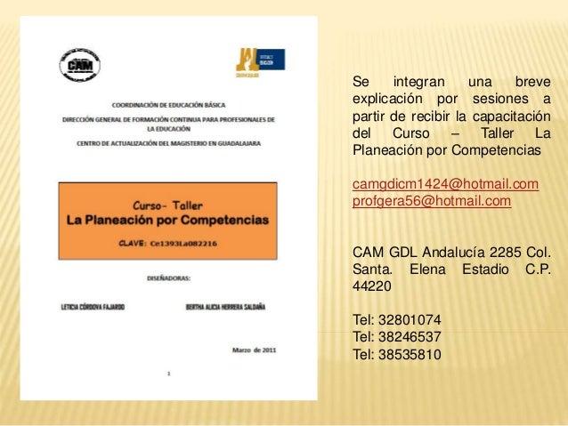 Se integran una breve explicación por sesiones a partir de recibir la capacitación del Curso – Taller La Planeación por Co...