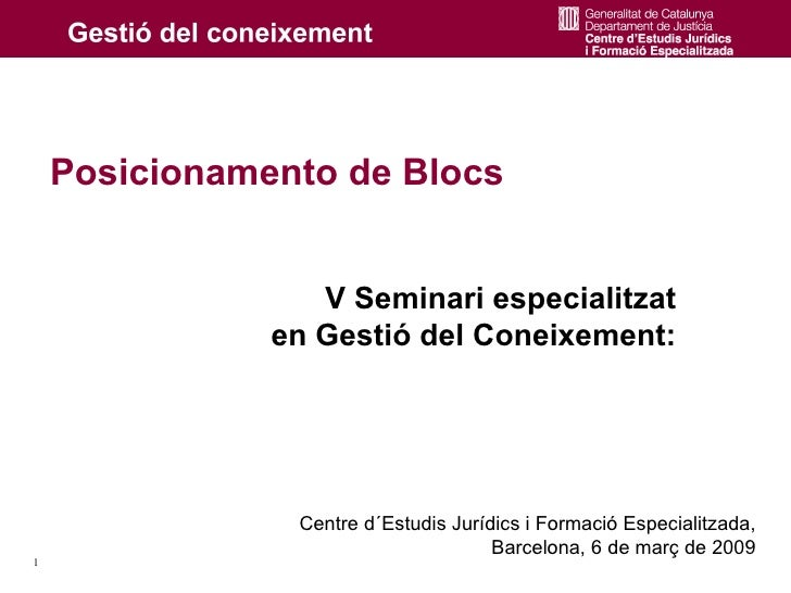 Posicionamento de Blocs                     V Seminari especialitzat                en Gestió del Coneixement:            ...