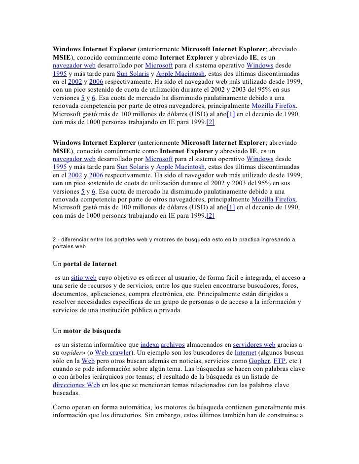 Windows Internet Explorer (anteriormente Microsoft Internet Explorer; abreviado MSIE), conocido comúnmente como Internet E...