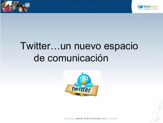 Twitter…un nuevo espacio de comunicación