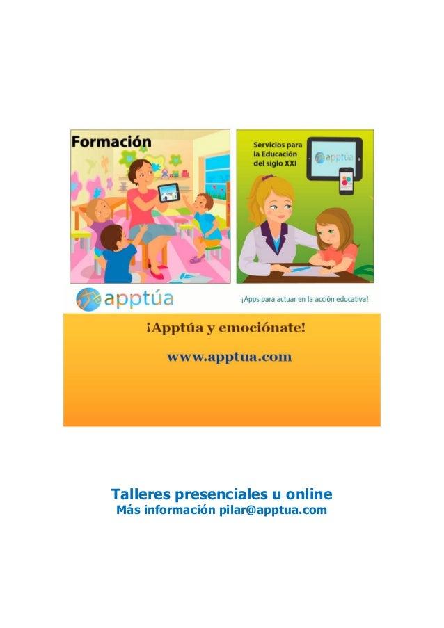 Talleres presenciales u online Más información pilar@apptua.com