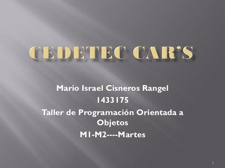 Mario Israel Cisneros Rangel              1433175Taller de Programación Orientada a              Objetos          M1-M2---...