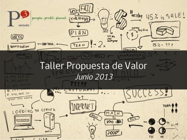 Taller Propuesta de Valor Junio 2013