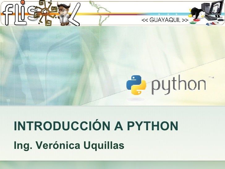 INTRODUCCIÓN A PYTHON Ing. Verónica Uquillas