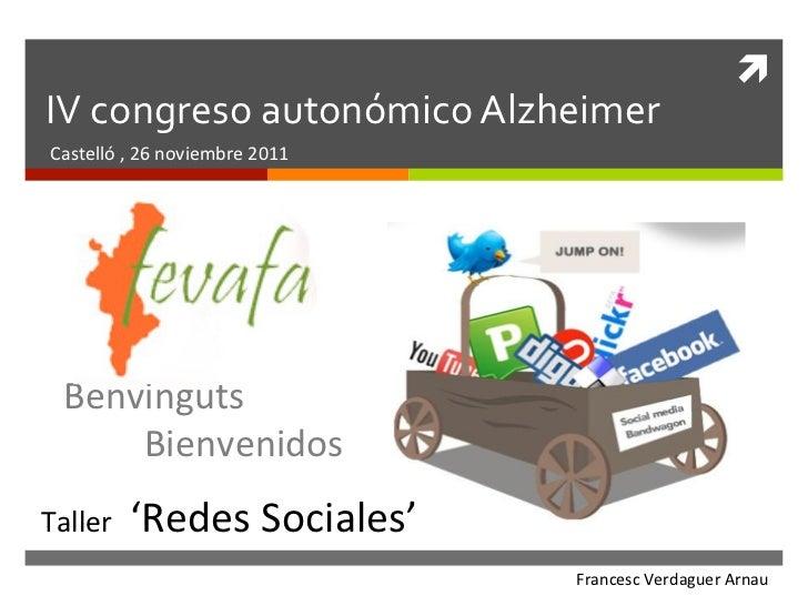 ì IV congreso autonómico Alzheimer Castelló , 26 noviembre 2011   Benvinguts       Bienvenidos ...