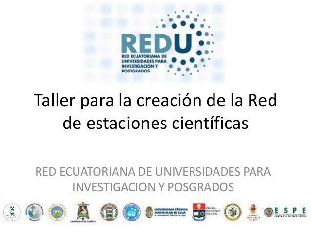 Taller para la creación de la Red de Estaciones Científicas