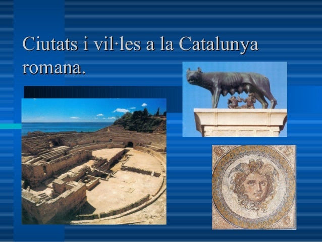 Ciutats i vil·les a la Catalunyaromana.