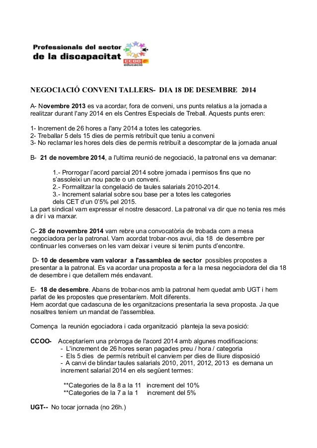 NEGOCIACIÓ CONVENI TALLERS- DIA 18 DE DESEMBRE 2014 A- Novembre 2013 es va acordar, fora de conveni, uns punts relatius a ...