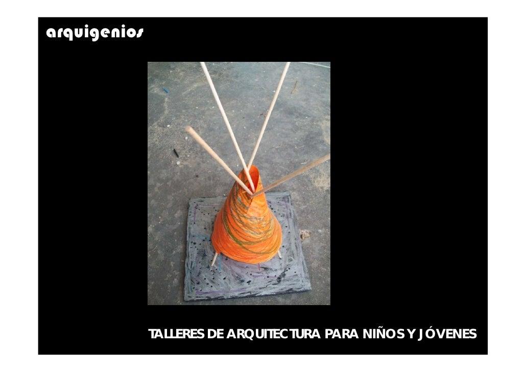 arquigenios              TALLERES DE ARQUITECTURA PARA NIÑOS Y JÓVENES