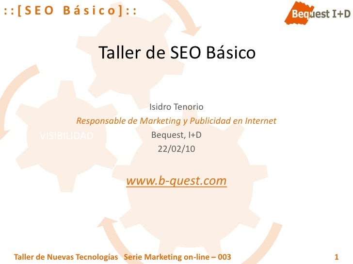 ::[SEO Básico]::                          Taller de SEO Básico                                 Isidro Tenorio             ...