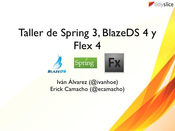 Taller Spring3 + BlazeDS 4 + Flex 4