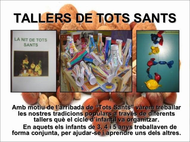 """TALLERS DE TOTS SANTSTALLERS DE TOTS SANTS Amb motiu de l'arribada de """"Tots Sants"""" vàrem treballarAmb motiu de l'arribada ..."""