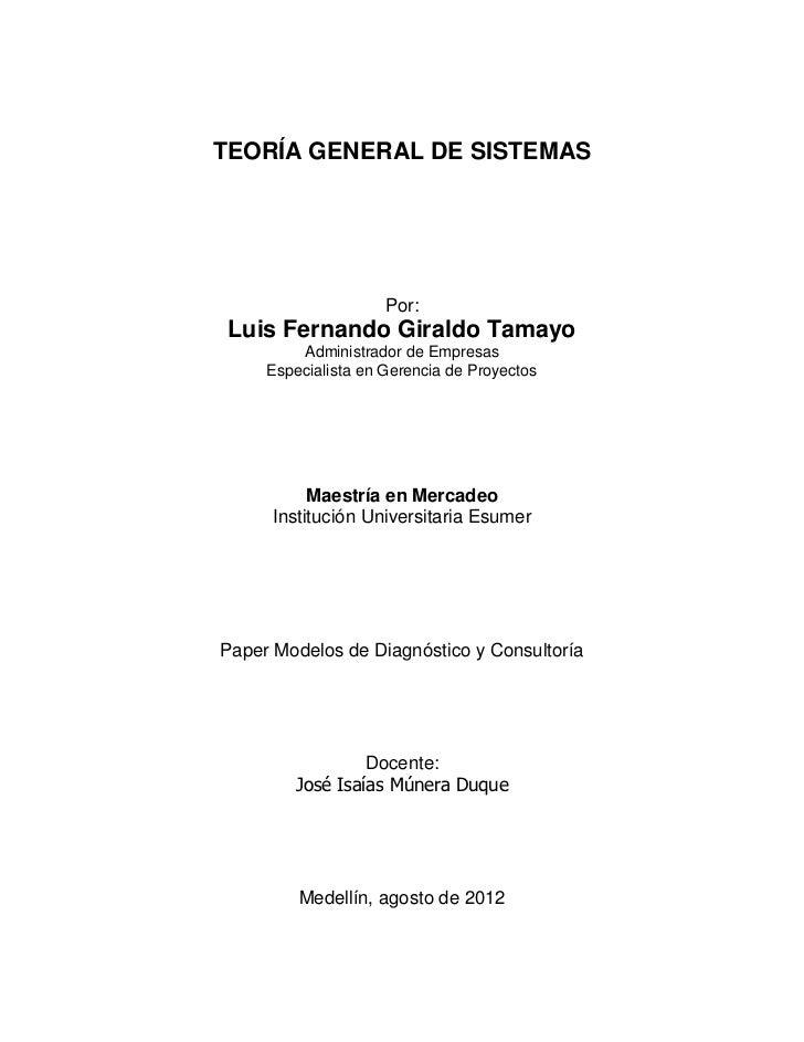 TEORÍA GENERAL DE SISTEMAS                     Por: Luis Fernando Giraldo Tamayo         Administrador de Empresas     Esp...