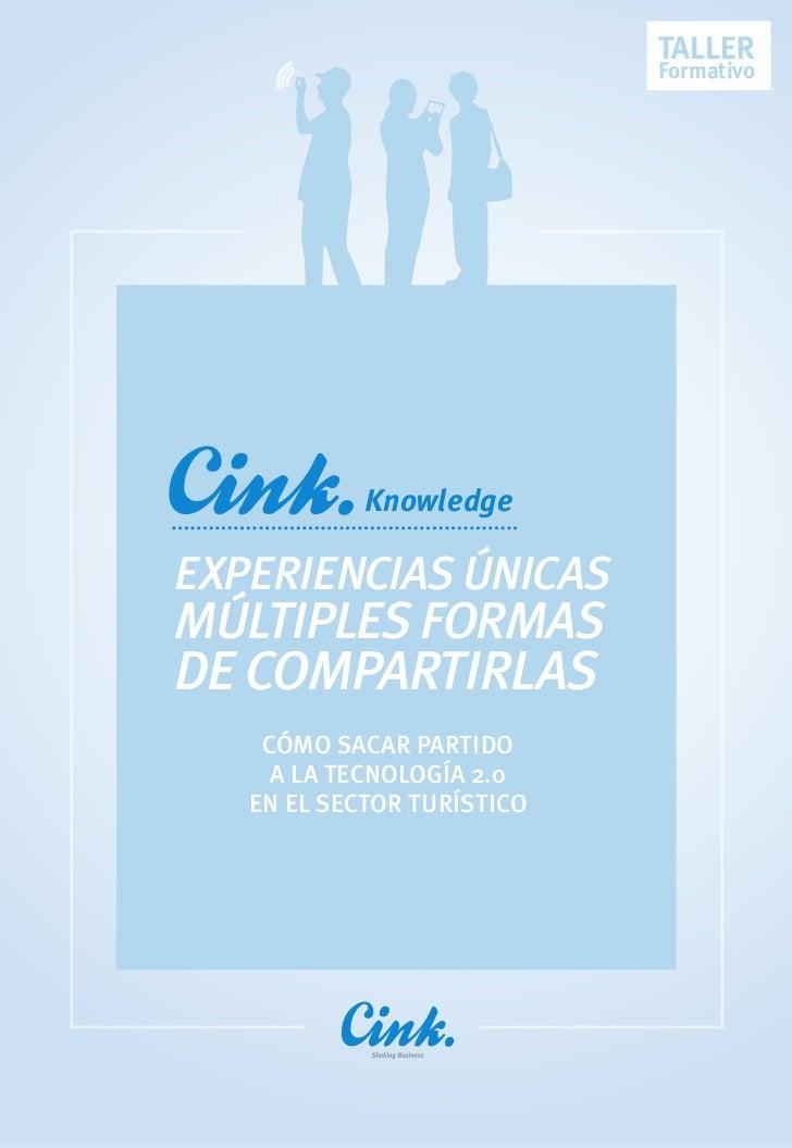 TALLER                            Formativo            Knowledgeexperiencias únicasmúltiples formasde compartirlas    Cómo...