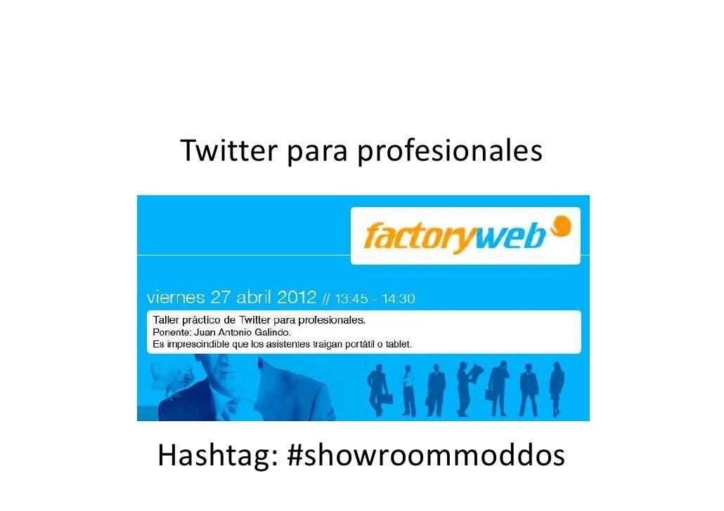 Twitter para profesionalesHashtag: #showroommoddos