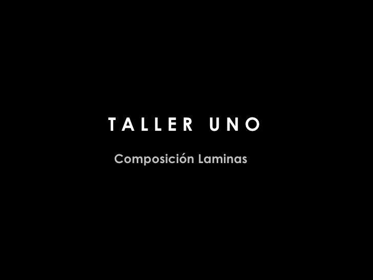 TALLER UNO Composición Laminas