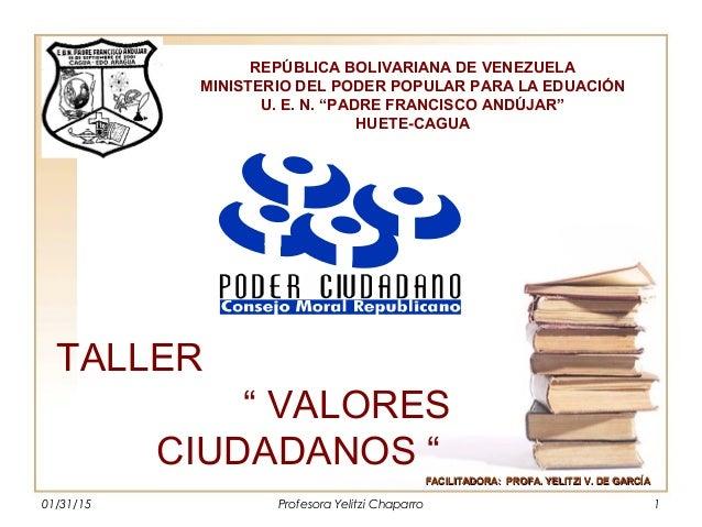 01/31/15 Profesora Yelitzi Chaparro 1 FACILITADORA: PROFA. YELITZI V. DE GARCÍAFACILITADORA: PROFA. YELITZI V. DE GARCÍA T...