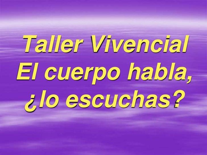 Taller VivencialEl cuerpo habla, ¿lo escuchas?<br />