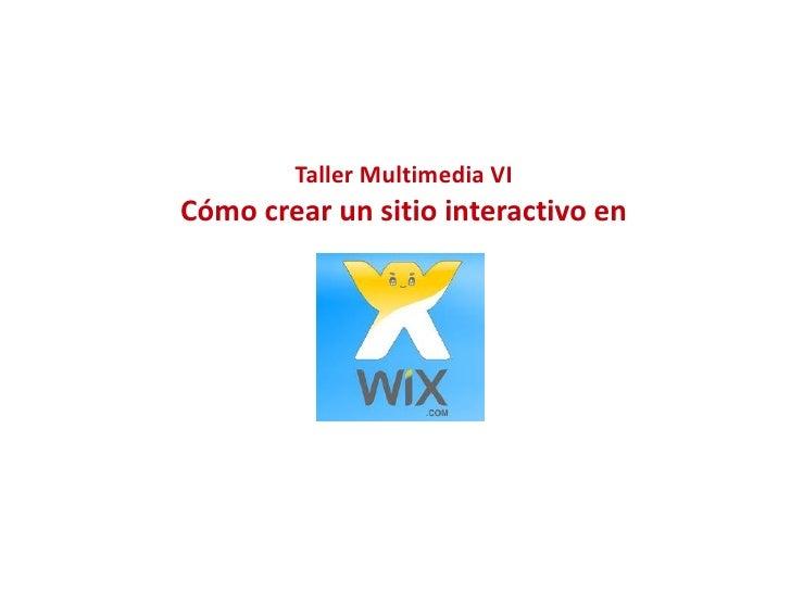 Taller Multimedia VI - Sitios dinámicos con Wix