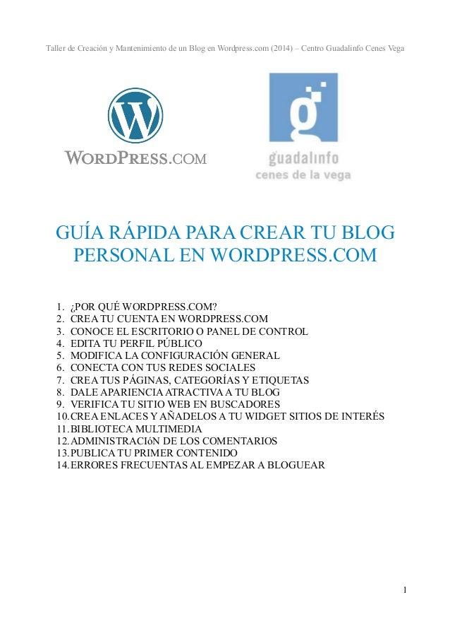 Taller de Creación y Mantenimiento de un Blog en Wordpress.com (2014) – Centro Guadalinfo Cenes Vega  GUÍA RÁPIDA PARA CRE...