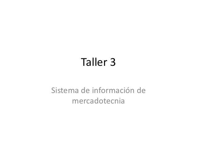 Taller 3Sistema de información de      mercadotecnia