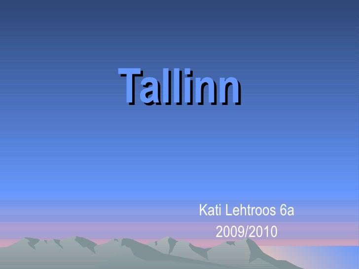 Tallinn Kati   Lehtroos   6a 2009/2010