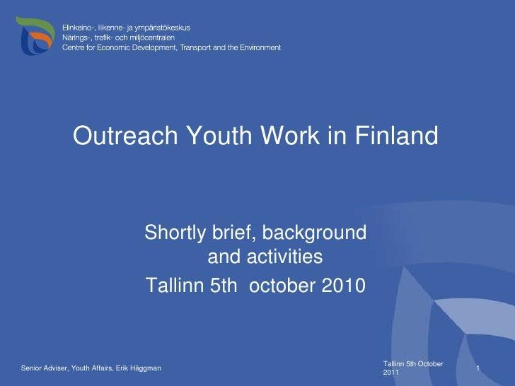 Outreach Youth work in Finland Tallinn 5.10.2011