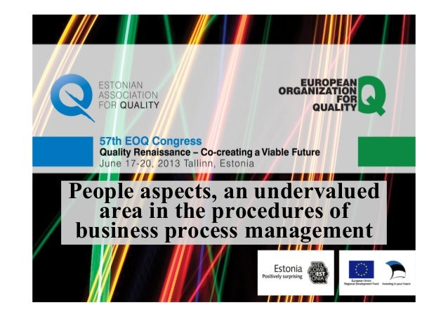 People aspects, an undervaluedarea in the procedures ofbusiness process management