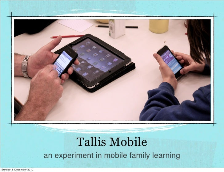 Tallis Mobile  - an experiment in mobile family learning at Thomas Tallis School