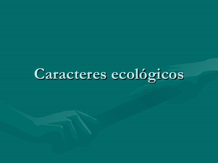 Caracteres ecológicos