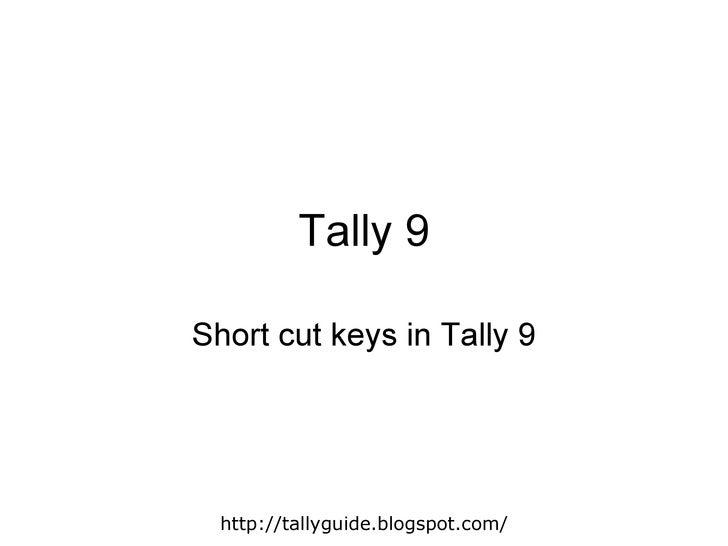 Tally 9 Shortcut