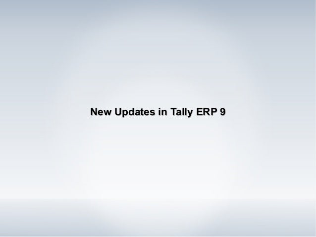 New Updates in Tally ERP 9