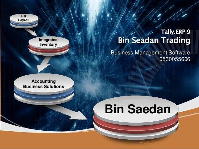 Bin SaedanHRPayrollIntegratedInventoryAccountingBusiness SolutionsTally.ERP 9Bin Seadan TradingBusiness Management Softwar...